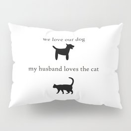 My Husband Loves the Cat Pillow Sham