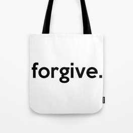 forgive. Tote Bag