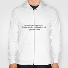 Do not follow where the path may lead.   Hoody