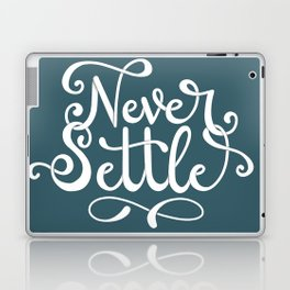 Never Settle (flourished version) Laptop & iPad Skin