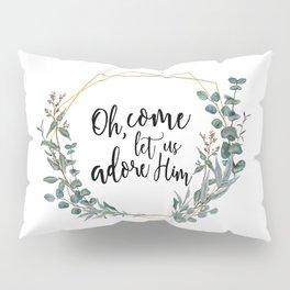Let Us Adore Him Eucalyptus Wreath Pillow Sham