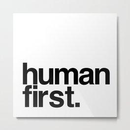 human first. Metal Print