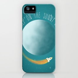 Keep on the sunny side  iPhone Case
