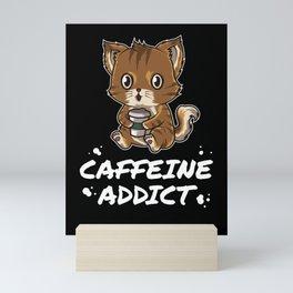 Caffeine Addict - Funny Cat Coffee Morning Routine Mini Art Print