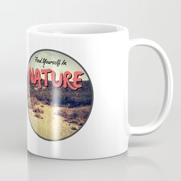 Find Yourself In Nature - Lanscape Coffee Mug