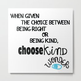 """Be Kind"" quote from Wonder Metal Print"