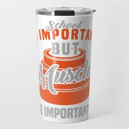"""School Is Important But Muscles Are Importanter"" T-shirt Design Lifting Heavy Weights Diamond Travel Mug"