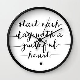 Start Each Day With a Grateful Heart black and white monochrome typography poster design Wall Clock