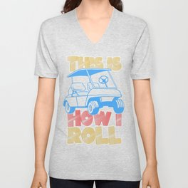 THIS IS HOW I ROLL Unisex V-Neck