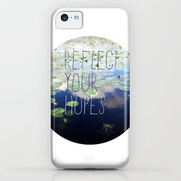 Reflect your hopes iPhone Case