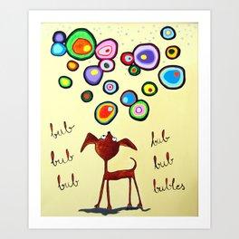Bub bubles Art Print