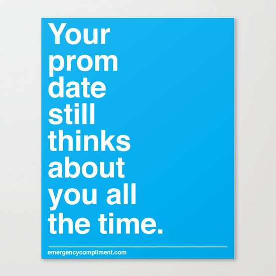 Your Prom Date Canvas Print