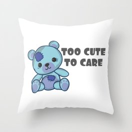 Adorable Cute Gift Gift I'm Too Cute to Care Sassy Throw Pillow