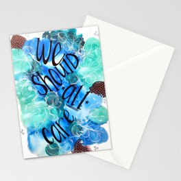 We Should All Care Stationery Cards