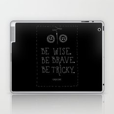 Be Wise Be Brave Be Tricky Laptop & iPad Skin