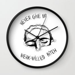 Never Give UP bitch Wall Clock