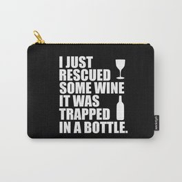 i rescued some wine funny quote Carry-All Pouch