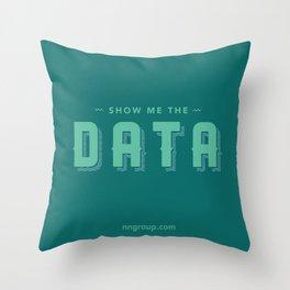 Show Me The Data Throw Pillow