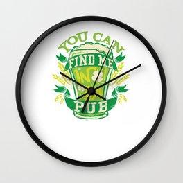 Find Me In Da Pub St Patricks Day Wall Clock
