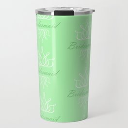 For My Bridesmaid Travel Mug