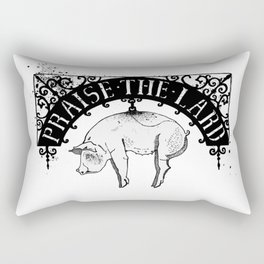 Praise the Lard Rectangular Pillow