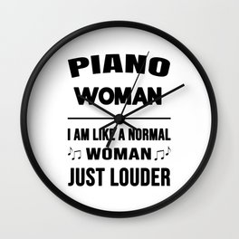 Piano Woman Like A Normal Woman Just Louder Wall Clock