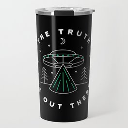 The truth is out there Travel Mug