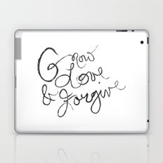 Grow, Love & Forgive Laptop & iPad Skin