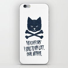 Neighbors, I Sing To My Cat. Deal With It. iPhone & iPod Skin