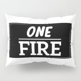 ONE FIRE Pillow Sham