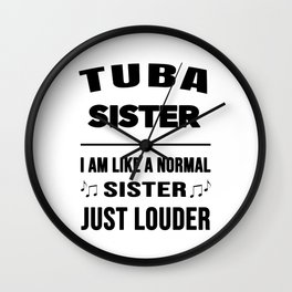 Tuba Sister Like A Normal Sister Just Louder Wall Clock