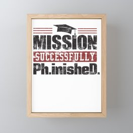 Mission Succsessfully Finished Gift Framed Mini Art Print