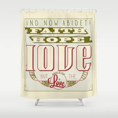 The Greatest of These Is Love (Color Variant)  Shower Curtain