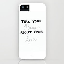Tell Your Mountain iPhone Case