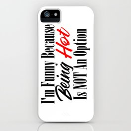 Funny Hot Ugly Fugly Super Real Honest Truth Meme iPhone Case