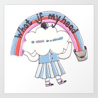 What if my head is stuck in a cloud? Art Print