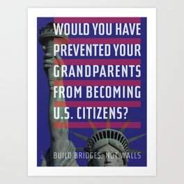 Would you deny your grandparents citizenship? Art Print