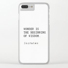 """Wonder is the beginning of wisdom.""  — Socrates Clear iPhone Case"