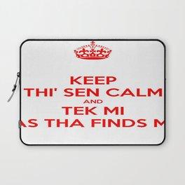 Keep Thi Sen Calm And Tek Me As Tha Finds Me Laptop Sleeve
