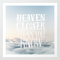 HEAVEN IS CLOSER THAN YOU KNOW Art Print