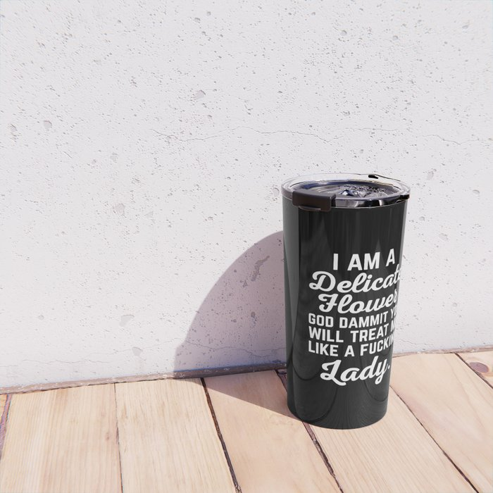 Treat Me Like A Lady Funny Quote Travel Mug
