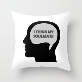 Show your endless infinite love Soulmate T-Shirt Think My Soulmate Throw Pillow