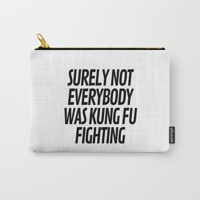 Surely Not Everybody Was Kung Fu Fighting Tasche