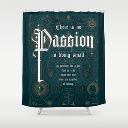 There Is No Passion In Living Small Shower Curtain