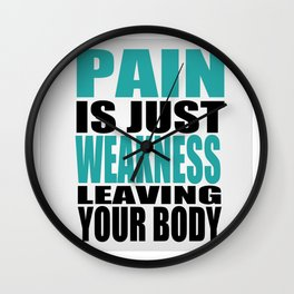 Pain is just weakness leaving the body Inspirational Fitness Quote Wall Clock