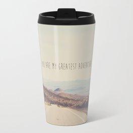 you are my greatest adventure ... Travel Mug