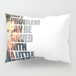 MacGyver said: Any problem can be solved with a little ingenuity. Pillow Sham