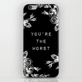 YOU'RE THE WORST iPhone Skin
