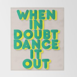 When in doubt dance it out no2 Throw Blanket