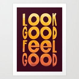 Look Good Feel Good Art Print